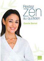 Rester zen  au quotidien. Carole SERRAT