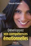 Intelligence Emotionnelle, Développez vos compétences émotionnelles un livre de Gilles CORCOS
