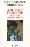 Abus de faiblesse et autres manipulations. Marie-France Hirigoyen