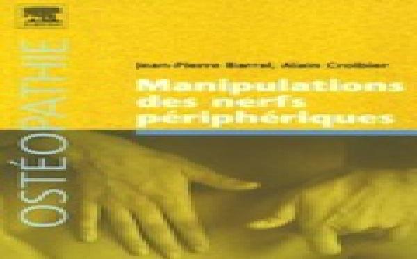 Manipulations des nerfs périphériques (Broché) de Jean-Pierre Barral , Alain Croibier
