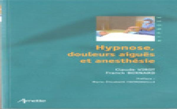 Hypnose, douleurs aiguës et anesthésie. Livre et Formation en Hypnose Ericksonienne