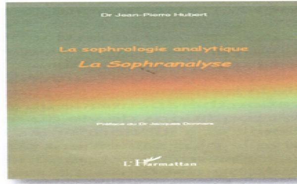 La Sophranalyse. Par Jean-Pierre Hubert Pour la Revue Santé Intégrative